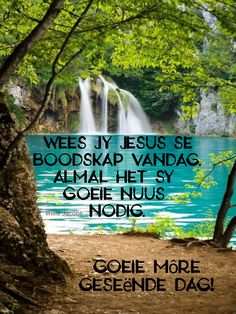 Goeie More, Afrikaans Quotes, Good Morning, Waterfall, Outdoor, Buen Dia, Outdoors, Bonjour, Waterfalls