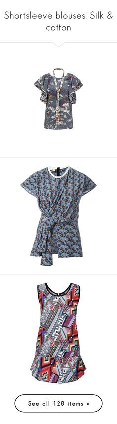"""""""Shortsleeve blouses. Silk & cotton"""" by lorika-borika on Polyvore featuring tops, blouses, flounce blouse, frilled blouse, frilly blouse, frilled top, round neck blouse, blue, short sleeve tops и blue floral blouse"""