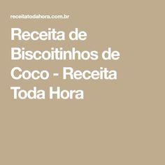 Receita de Biscoitinhos de Coco - Receita Toda Hora