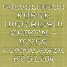 Palvelupaja FORGE digitalisoi kaiken – myös suomalaisen koulun