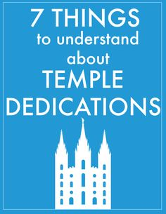 A list of 7 things to explain to your family about temple dedications