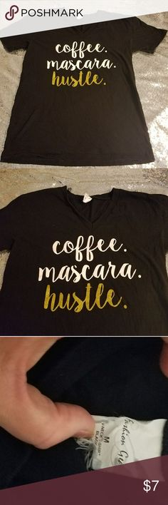 Size M. Coffee. Mascara. Hustle black t-shirt Size M. Coffee. Mascara. Hustle black t-shirt the Hustle is gold sparkles Tops Tees - Short Sleeve