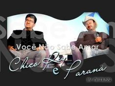 Chico rey e Paraná - Você não sabe Amar