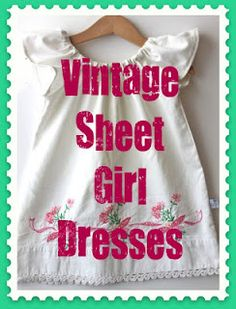 Lots of tutorials and inspiration for making little girl dresses from sheets and pillowcases.