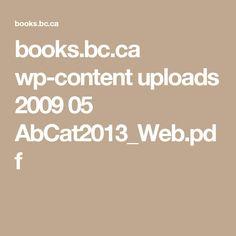 books.bc.ca wp-content uploads 2009 05 AbCat2013_Web.pdf First Nations, Language Arts, Pdf, Content, Teaching, Books, Livros, Book, Livres
