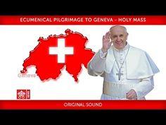 From the Palaexpo in Geneva, Holy Mass presided over by Pope Francis Pope Francis, Pilgrimage, Geneva, Holi, Blessed, 21st, Peace, Youtube, Holi Celebration