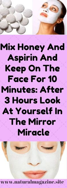 Mix Honey And Aspirin And Keep On The Face For 10 Minutes: After 3 Hours Look At Yourself In The Mirror Miracle – Care – Skin care , beauty ideas and skin care tips Beauty Care, Beauty Skin, Health And Beauty, Hair Beauty, Healthy Beauty, Healthy Skin Tips, Beauty Makeup, Beauty Hacks For Teens, Piel Natural