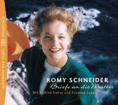 Romy Schneider: Briefe an die Mutter. Hörbuch. Gelesen von Bettina Dahse und Susanne Schä...