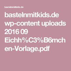 bastelnmitkids.de wp-content uploads 2016 09 Eichh%C3%B6rnchen-Vorlage.pdf