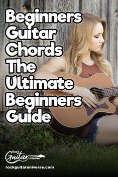 Beginners Guitar Chords – The Ultimate Beginners Guide – Rock Guitar Universe Guitar Songs For Beginners, Basic Guitar Lessons, Easy Guitar Songs, Music Guitar, Playing Guitar, Guitar Notes, Guitar Tips, Ukulele, Guitar Strumming