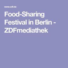Food-Sharing Festival in Berlin - ZDFmediathek