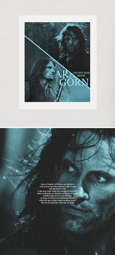 Aragorn: I do not fear death. #lotr