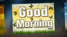 Good Morning Images Photos Wallpapers Pics collections video