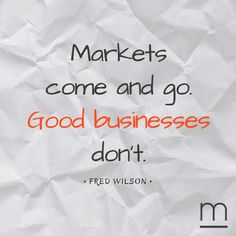 Markets, just like weekdays, come and go. #business #quote #ventureforth
