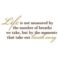 Life Is Not Measured By the Number of Breaths We Take Vinyl Wall Decal Set