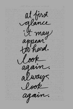 Especialy when its sumthing you dont want to give up..always look again...