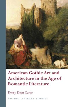 American Gothic Art and Architecture in the Age of Romantic Literature