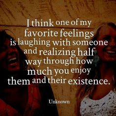 Laughter is how I fall in love with people.