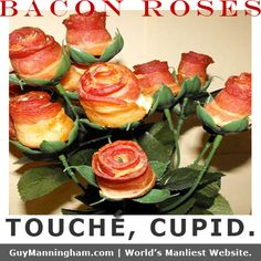 Bacon, the universal language of love.