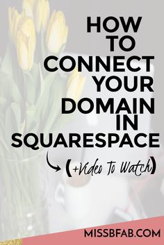 How To Connect Your Domain In Squarespace- This is for bloggers and online entrepreneurs who need to add their website name to a squarespace account. Click over and read through to connect yours immediately or watch the video tutorial!