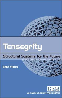 Tensegrity: Structural Systems for the Future: René Motro: 9781903996379: Amazon.com: Books