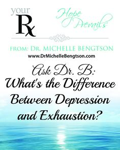 Is It Exhaustion Or Depression? by Dr. Michelle Bengtson #mentalhealth #Depression #Exhaustion #HopePrevails #DrMichelleBengtson