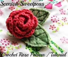 Scented Sweetpeas: Crochet Rose Pattern / Tutorial
