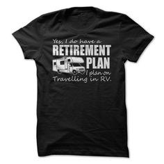 Awesome Tee RETIREMENT PLAN - TRAVELLING IN RV T shirts