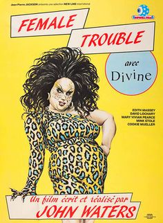 Female Trouble one of the greatest films of all time, i knew Dawn Davenport