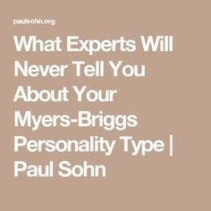 What Experts Will Never Tell You About Your Myers-Briggs Personality Type | Paul Sohn