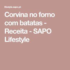 Corvina no forno com batatas - Receita - SAPO Lifestyle