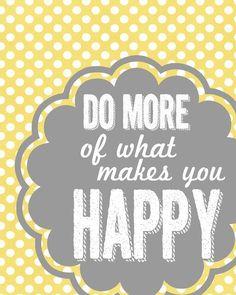 Do More of what makes you HAPPY - free printable - landeelu.com