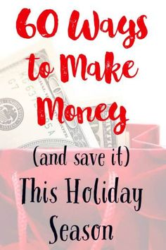 Great list of ideas for making extra money for the holidays and saving it!
