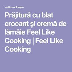 Prăjitură cu blat crocant şi cremă de lămâie Feel Like Cooking   Feel Like Cooking
