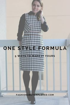 Fashionably Employed | A Modern Mom on a Quest to Find Balance in Style: One Style Formula: Five Ways to Make It Yours