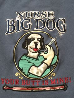 ADULT SMALL NURSE BIG DOG DOGS YOUR BUTT IS MINE! NURSING SWEATSHIRT EMBROIDERED