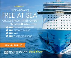 Norwegian's FREE AT SEA. CHOOSE FROM 4 FREE OFFERS* Up to $1,500 Value. http://www.cruiseshipcenters.ca/jeanninepringle - jpringle@cruiseshipcenters.com