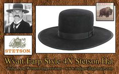 21b44938902 Wyatt Earp Tombstone Style 4X Stetson Hat from Tribal And Western  Impressions- www.indianvillagemall