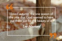 23 Quotes That Will Make You Fall in Love With Autumn  - CountryLiving.com