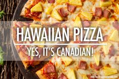 did you know that Hawaiian Pizza was invented in Canada? We share the Canadian story of the most controversial ham and pineapple pizza.