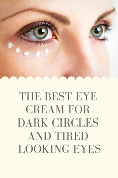 best eye cream for dark circles and tired looking eyes Best Natural Eye Cream, Best Eye Cream, Eye Cream Reviews, Eye Cream For Dark Circles, Tired Eyes, Collagen, Moisturizer, Skin Care, Good Things