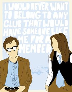 """I would never want to belong to any club that would have someone like me for a member""- Annie Hall Print Collection $20"