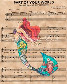 Disney Little Mermaid, Ariel Part of Your World Sheet Music Art Print The perfect gift for Disney fans! Beautiful compilation artwork of Ariel with other lovable characters over Part of Your World sheet music. If selecting a frame (8X10 only), indicate the color of your frame