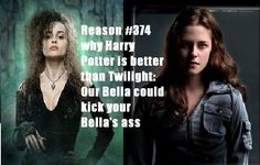 Bellatrix is probably one of the greatest villains ever, Bella... fell in love with a sparkling, stalking cannibal.