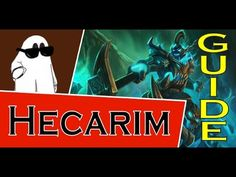 Hecarim Guide S6 - League of Legends