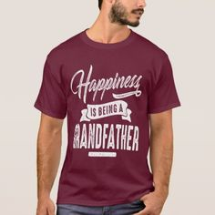 Happiness Grandfahter T-Shirt - fathers day best dad diy gift idea cyo personalize father family