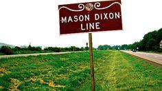 South of the Mason Dixon line.