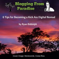 6 Tips for Becoming a Kick A** Digital Nomad Audio Book | Blogging From Paradise