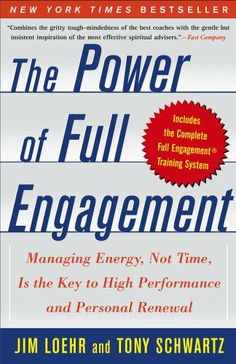 The Power of Full Engagement: Managing Energy, Not Time, is the Key to High Performance and Personal Renewal by Jim Loehr, http://www.amazon.com/dp/B000FC0SWS/ref=cm_sw_r_pi_dp_uNQRrb0AFW4WX