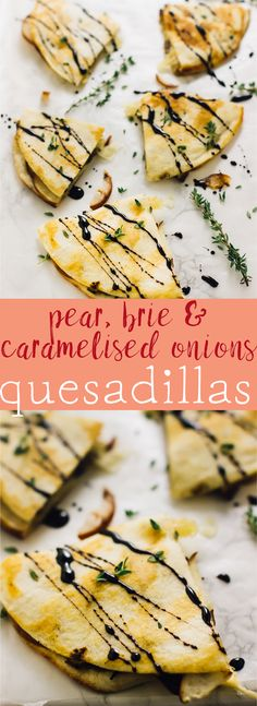 These Pear Brie & Caramelized Onions Quesadillas are drizzled with a balsamic glaze that make it the ultimate fall quick meal! Quesadillas, Fall Appetizers, Appetizer Recipes, Pear Recipes Dinner, Quince Recipes, Appetizer Dessert, Appetizer Ideas, Brunch Recipes, Brie